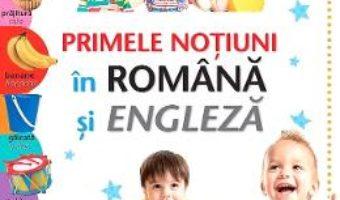 Cartea Primele notiuni in romana si engleza (download, pret, reducere)