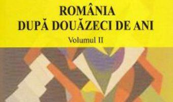 Cartea Romania dupa douazeci de ani – Vol. 2 – Vasile Boari, Natalia Vlas, Radu Murea (download, pret, reducere)