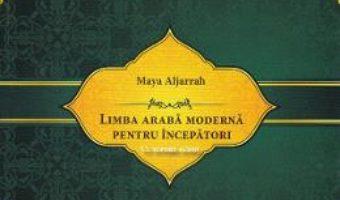 Cartea Limba araba moderna pentru incepatori + CD – Maya Aljarrah (download, pret, reducere)