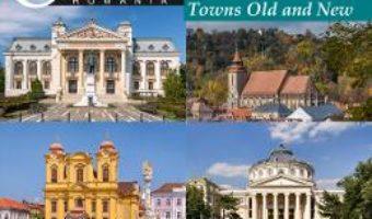 Cartea Orase vechi, orase noi – Romania – Calator prin tara mea – Mariana Pascaru, Florin Andreescu (download, pret, reducere)