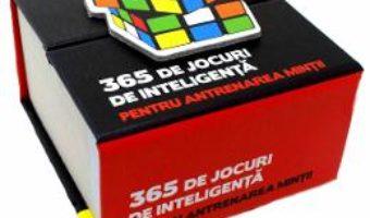 Cartea 365 de jocuri de inteligenta pentru antrenarea mintii (download, pret, reducere)