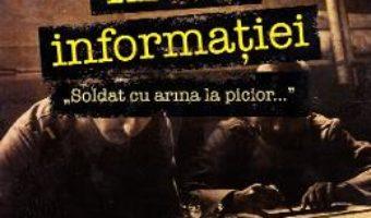 Cartea Arma informatiei. Soldat cu arma la picior… – Alexandru Iordache (download, pret, reducere)