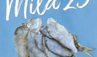 Cartea Mila 23 – Dan Ivan (download, pret, reducere)
