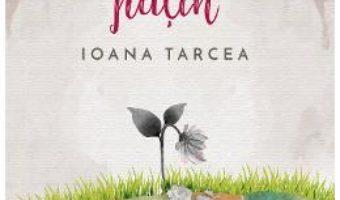 Cartea O data te-am pierdut putin – Ioana Tarcea (download, pret, reducere)