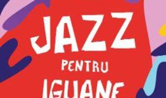 Cartea Jazz pentru iguane – Razvan Andrei (download, pret, reducere)
