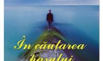 Cartea In cautarea pasului – Alexandru Botoroga (download, pret, reducere)