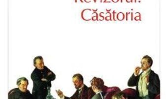 Cartea Revizorul. Casatoria – N.V. Gogol (download, pret, reducere)