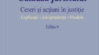 Cartea Calauza juristului Ed.6. Cereri si actiuni in justitie (download, pret, reducere)