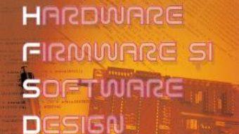 Cartea Invata hardware, firmware si software design – O.G. Popa (download, pret, reducere)