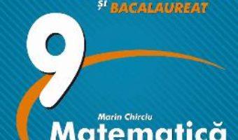 Cartea Matematica – Clasa 9 – Marin Chirciu (download, pret, reducere)