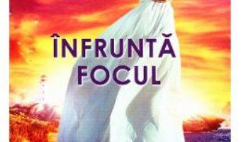 Cartea Infrunta focul – Nora Roberts (download, pret, reducere)