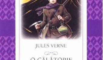 Cartea O calatorie spre centru Pamantului – Jules Verne (download, pret, reducere)