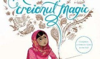 Cartea Malala si creionul magic – Malala Yousafzai (download, pret, reducere)