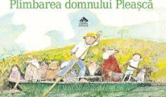 Cartea Plimbarea domnului Pleasca – John Burningham (download, pret, reducere)