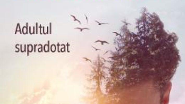 Cartea Prea inteligent ca sa fii fericit? Adultul supradotat – Jeanne Siaud-Facchin (download, pret, reducere)