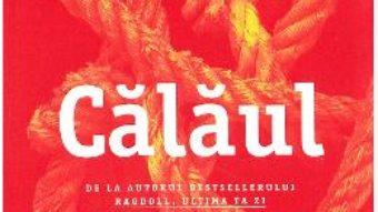 Cartea Calaul – Daniel Cole (download, pret, reducere)