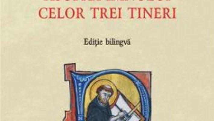 Cartea Deliberare asupra imnului celor trei tineri. Editie bilingva – Gerard de Cenad (download, pret, reducere)