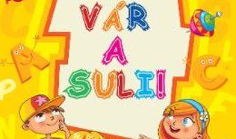 Cartea Var a suli! Hai la joaca! (download, pret, reducere)