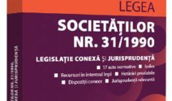 Cartea Legea societatilor Nr.31 din 1990. Iunie 2019 (download, pret, reducere)
