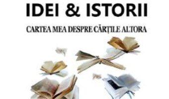 Cartea Idei si istorii – Mihai Ghitulescu (download, pret, reducere)