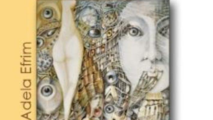 Cartea Limonagiul din mahalaua salcamului galben – Adela Efrim (download, pret, reducere)