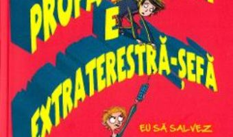 Cartea Profa de sport e extraterestra-sefa – David Solomons (download, pret, reducere)