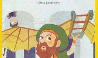 Cartea Micii mei eroi. Leonardo da Vinci – Javier Alonso Lopez (download, pret, reducere)