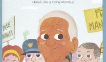Cartea Micii mei eroi. Nelson Mandela – Javier Alonso Lopez (download, pret, reducere)