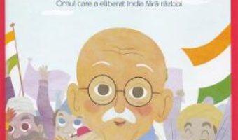 Cartea Micii mei eroi. Mahatma Gandhi – Javier Alonso Lopez (download, pret, reducere)