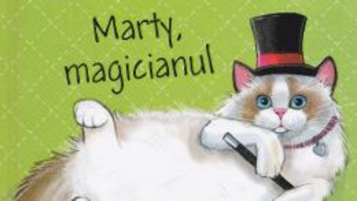 Cartea Aventuri la Miau Motel. Marty, magicianul – Shelley Swanson Sateren (download, pret, reducere)
