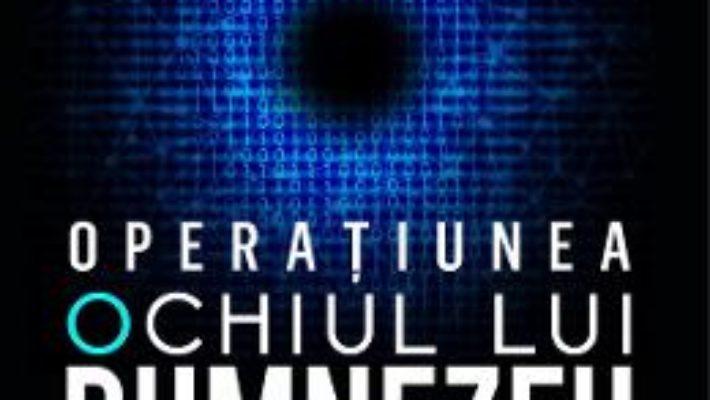 Cartea Operatiunea Ochiul lui Dumnezeu – Barry Eisler (download, pret, reducere)