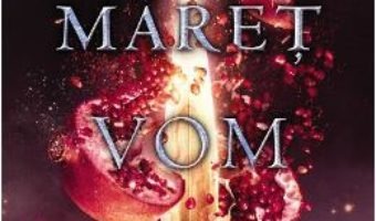 Cartea Maret vom arde. Saga Cuceritorului. Partea III – Kiersten White (download, pret, reducere)