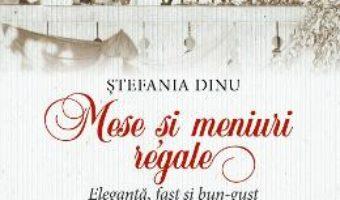 Cartea Mese si meniuri regale – Stefania Dinu (download, pret, reducere)