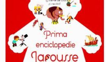 Cartea Prima enciclopedie Larousse (download, pret, reducere)
