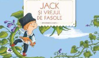 Cartea Jack si vrejul de fasole. Primele mele povesti – Crescence Bouvarel (download, pret, reducere)