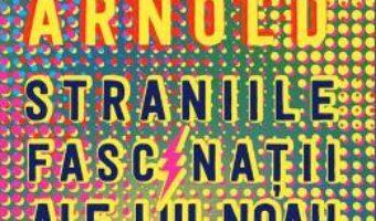 Cartea Straniile fascinatii ale lui Noah Hypnotik – David Arnold (download, pret, reducere)