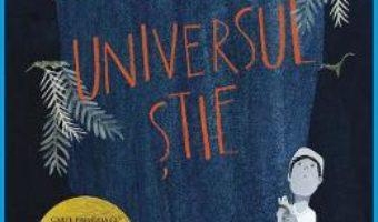Cartea Universul stie – Erin Entrada Kelly (download, pret, reducere)