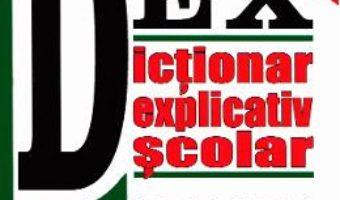 Cartea Dictionar explicativ scolar – Marin Buca, Mariana Cernicova (download, pret, reducere)