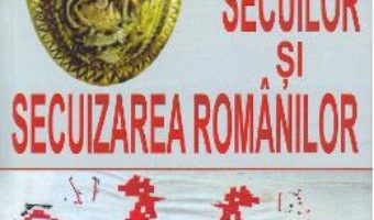 Cartea Originea secuilor si secuizarea romanilor – G. Popa-Lisseanu (download, pret, reducere)