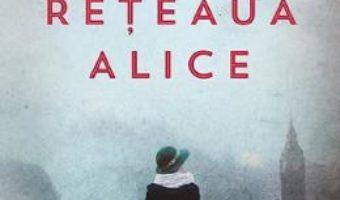 Cartea Reteaua Alice – Kate Quinn (download, pret, reducere)