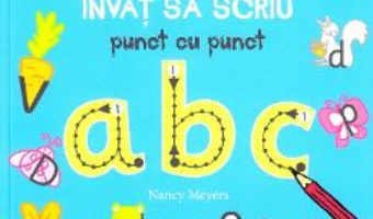 Cartea Invat sa scriu punct cu punct ABC – Nancy Meyers (download, pret, reducere)