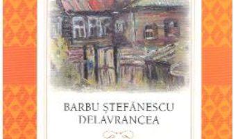 Cartea Hagi-Tudose. Nuvele si schite – Barbu Stefanescu Delavrancea (download, pret, reducere)