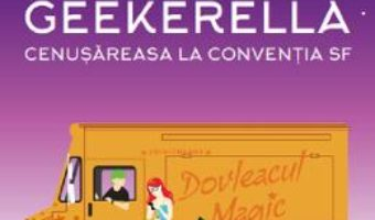 Cartea Geekerella. Cenusareasa la Conventia SF – Ashley Poston (download, pret, reducere)