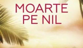 Cartea Moarte pe Nil – Agatha Christie (download, pret, reducere)