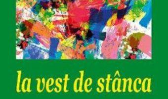 Cartea La vest de stanca temporalului – Dan Tipurita (download, pret, reducere)
