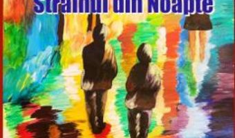 Cartea Strainul din noapte: Armand – Madalina Gheorghe (download, pret, reducere)