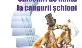 Cartea Obiceiuri de nunta la cangurii schiopi – Cornel Udrea (download, pret, reducere)