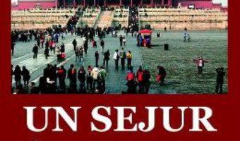 Cartea Un sejur in China – Iuliu Stanciu (download, pret, reducere)