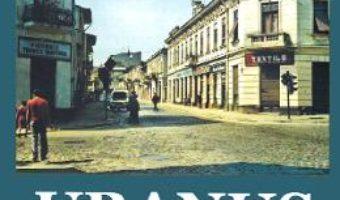 Cartea Oameni pe Uranus – Iuliu Stanciu (download, pret, reducere)