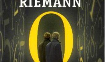 Cartea Barbatul care se credea Riemann – Stefania Piazzino (download, pret, reducere)
